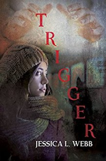 Trigger - Jessica L. Webb