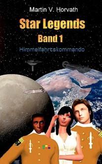 Star Legends Band 1 - Martin V. Horvath