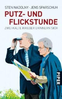 Putz- und Flickstunde - Sten Nadolny, Jens Sparschuh