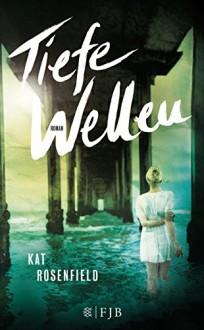 Tiefe Wellen: Roman - Kat Rosenfield, Stefanie Schäfer