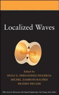 Localized Waves - Ererasmo E. Recami, Ererasmo E. Recami