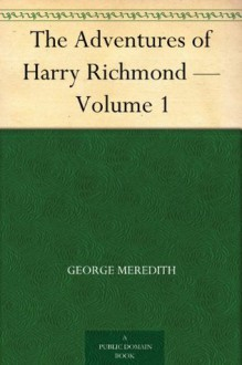 The Adventures of Harry Richmond - Volume 1 - George Meredith