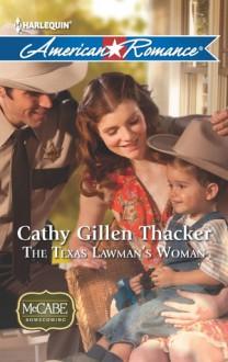 The Texas Lawman's Woman - Cathy Gillen Thacker