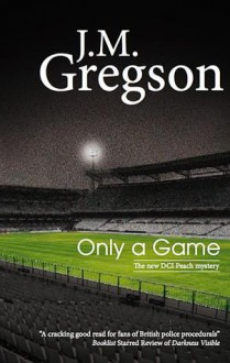 Only A Game - J.M. Gregson