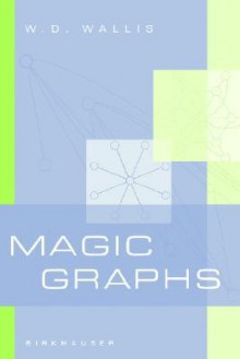 Magic Graphs - W.D. Wallis