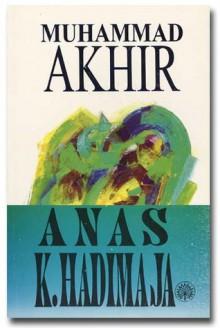 Muhammad Akhir - Anas K. Hadimaja