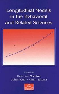 Longitudinal Models in the Behavioral and Related Sciences - Kees van Montfort, Albert Satorra