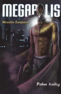 Megapolis - Miroslav Žamboch, Petr Vyoral