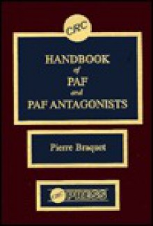 CRC Handbook of Paf and Paf Antagonists - Pierre Braquet