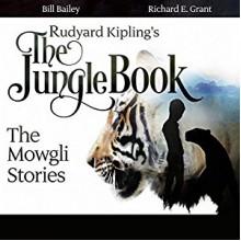 The Jungle Book: The Mowgli Stories - Audible Studios,Rudyard Kipling,Tim McInnerny,Colin Salmon,Bernard Cribbins,Celia Imrie,Martin Shaw,Richard E. Grant,Bill Bailey