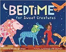 Bedtime for Sweet Creatures - Nikki Grimes,Elizabeth Zunon