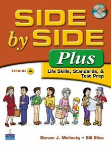 Side by Side Plus 4 - Life Skills, Standards, & Test Prep (3rd Edition) - Steven J. Molinsky, Bill Bliss