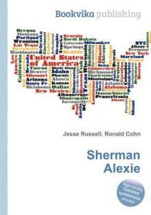 Sherman Alexie - Jesse Russell, Ronald Cohn