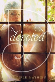 Devoted - Jennifer Mathieu