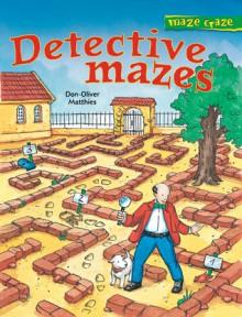 Maze Craze: Detective Mazes - Don-Oliver Matthies