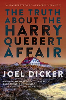 The Truth About The Harry Quebert Affair - Joël Dicker