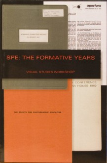 SPE: The Formative Years - Nathan Lyons, Nathan Lyons, Minor White, Beaumont Newhall, Jr Clarence White, Henry Holmes Smith, Sol Mednick, Jerry Uelsmann, John Szarkowski
