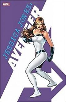 Jessica Jones: Avenger - Brian Michael Bendis,Michael Gaydos,Marvel Comics