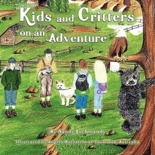 Kids and Critters on an Adventure - Sandy Lochmandy