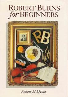Robert Burns For Beginners - Rennie McOwan
