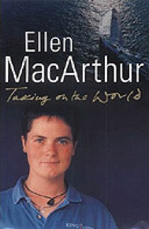 Taking on the World - Ellen McArthur