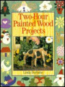 Two-Hour Painted Wood Projects - Linda Durbano