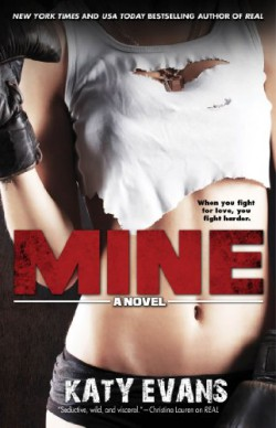 Mine (Real #2) - Katy Evans - StarAngel's Reviews