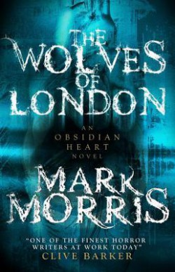 The Wolves of London (Obsidian Heart, Book 1)
