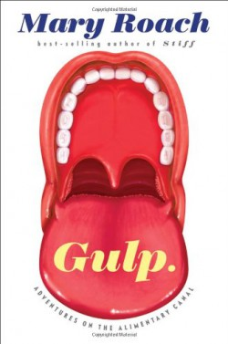 Gulp: Adventures on the Alimentary Canal - Mary Roach