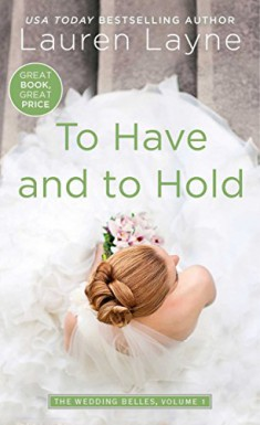 To Have and to Hold (Wedding Belles) - Lauren Layne