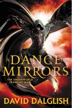 A Dance of Mirrors - David Dalglish