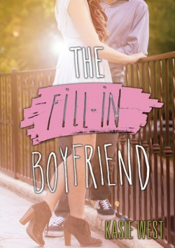 The Fill-In Boyfriend - Kasie West