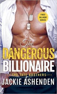 The Dangerous Billionaire: A Billionaire Navy SEAL Romance (The Tate Brothers) - Jackie Ashenden