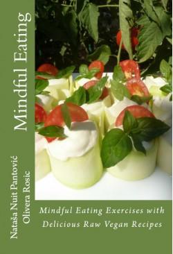 Mindful Eating with Delicious Raw Vegan Recipes - Nataša Pantović Nuit