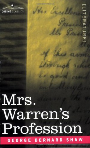 an analysis of mrs warrens profession by george bernard shaw Analysis and discussion of characters in george bernard shaw's mrs warren's profession.