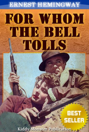 a critical analysis of the book for whom the bell tolls by ernest hemingway Unlock the more straightforward side of for whom the bell tolls with this concise and insightful summary and analysis this engaging summary presents an analysis of for whom the bell tolls by ernest hemingway, one of the author's most famous and widely acclaimed novels.