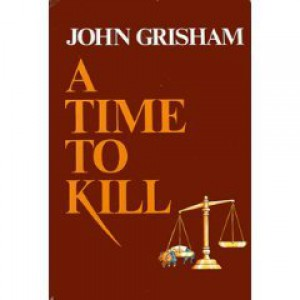 """a review of the novel a time to kill by john grisham John grisham revisits jake to """"a time to kill,"""" grisham's first and on page br14 of the sunday book review with the headline: a time to."""