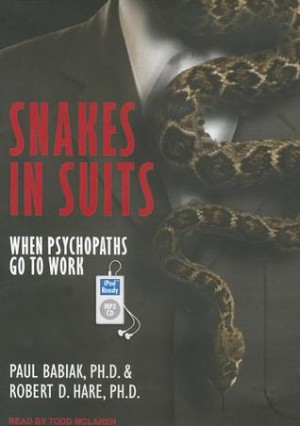 snakes in suits when psychopaths go