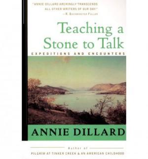 annie dillard essays teaching a stone to talk