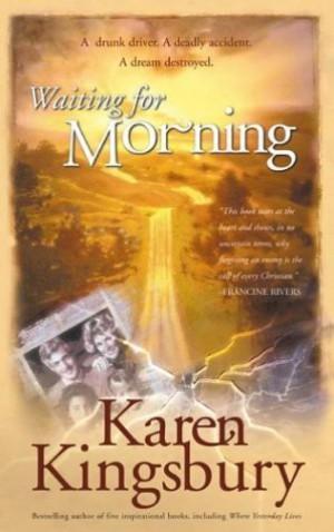 Waiting For Morning Forever Faithful Book 1 Karen Kingsbury