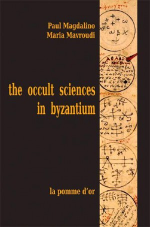 The Occult Sciences In Byzantium - Paul Magdalino • BookLikes (ISBN