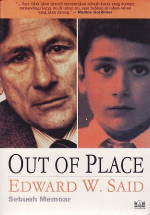 edward saids memoir out of place Western scholars helped justify the war in iraq, says edward said, with their orientalist ideas about the 'arab mind' in my memoir out of place.