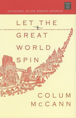 an analysis of the let the great world spin Let the great world spin quotes, important quotes, sayings, quotations from the novel by colum mccann.