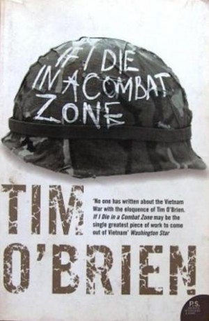the experience of vietnam war in tim obriens if i die in a combat zone Discover librarian-selected research resources on tim o'brien from a collection of essays about the war, if i die in a combat zone the vietnam experience.