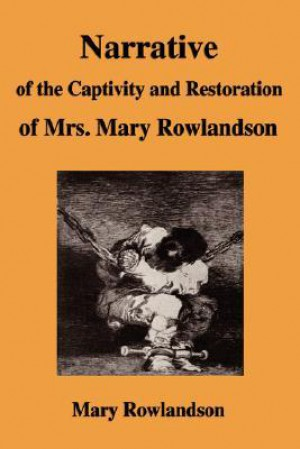 an overview of the several factors playing a part in mary rowlandsons captivity