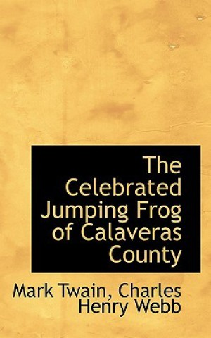 the celebrated jumping frogs of calaveras county english literature essay The celebrated jumping frog of calaveras county essay back writer's block can be painful, but we'll help get you over the hump and build a great outline for your paper.