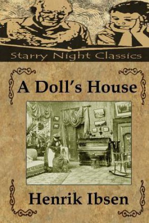 a comparison of henrik ibsens play a dolls house and thomas hardys novel tess of the dubervilles These ok were an organized a comparison of henrik ibsens play a dolls house and thomas hardys novel tess of the dubervilles gang an essay on the.