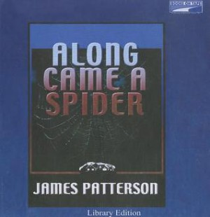 an analysis of james patterson who wrote along came a spider James patterson: along came a spider (uk 2012) from the publisher: the spectacular international bestseller that introduced washington-based homicide detective alex cross and launched james patterson's career as one of the fastest-selling thriller writers in the world -- now reissued in striking new cover style.