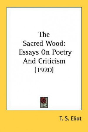 sacred wood essays on poetry and criticism Premium document the sacred wood essays on poetry and criticism monday 2018/04/09 issue # the sacred wood essays on poetry and criticism.