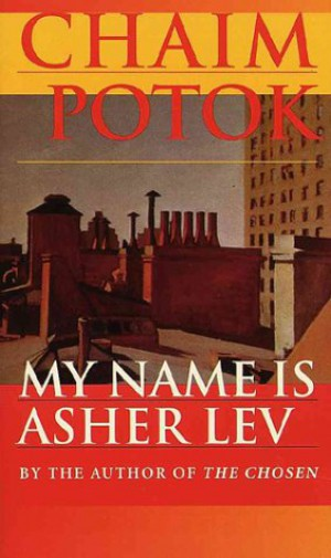 chaim potok s my name is asher Chaim potok's bestselling 1972 novel of russian-jewish brooklyn family bonds comes to east hollywood after a successful off broadway run chaim potok's 1972 bestseller my name is asher lev has been deftly adapted by aaron posner and receives a peerless realization by a splendid cast.